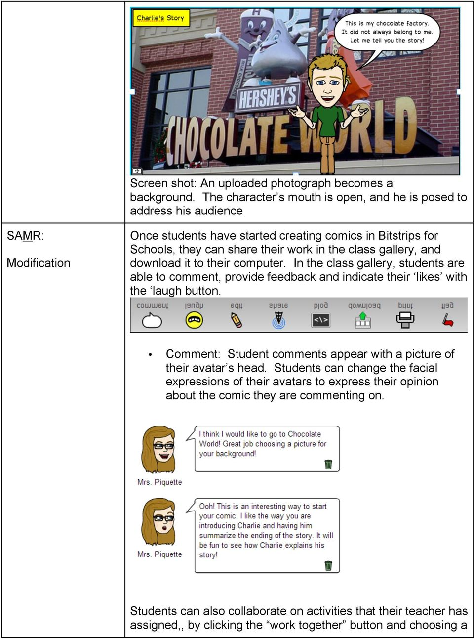 in the class gallery, and download it to their computer. In the class gallery, students are able to comment, provide feedback and indicate their likes with the laugh button.