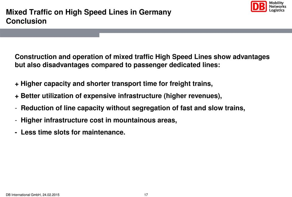 freight trains, + Better utilization of expensive infrastructure (higher revenues), - Reduction of line capacity without
