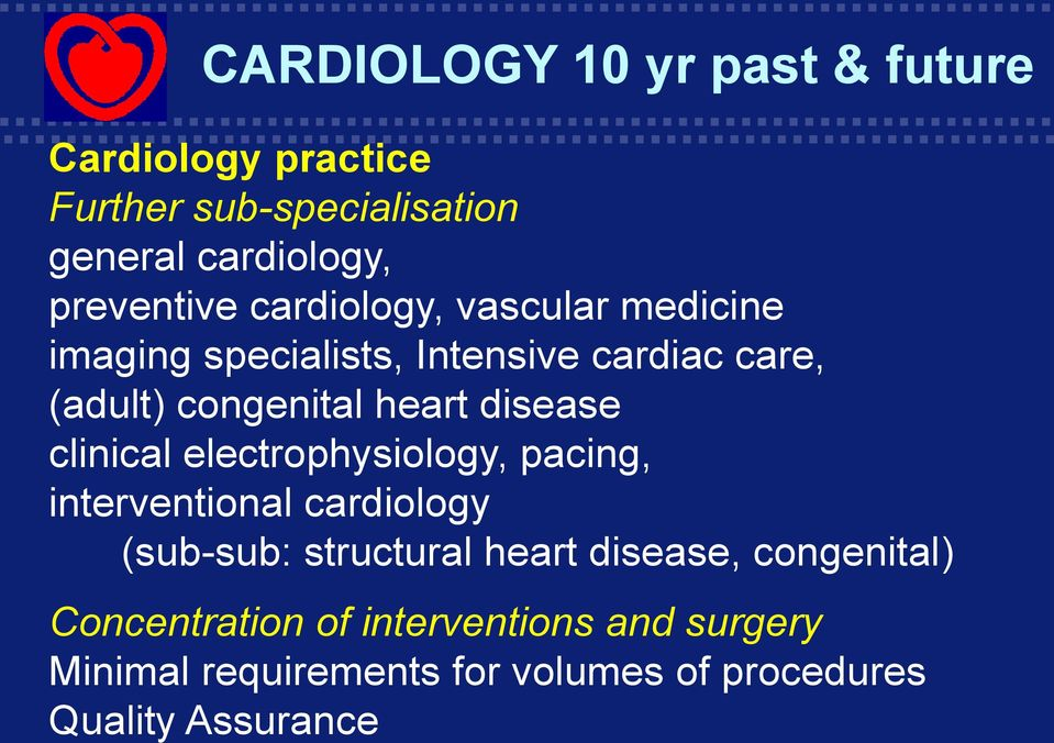 electrophysiology, pacing, interventional cardiology (sub-sub: structural heart disease, congenital)