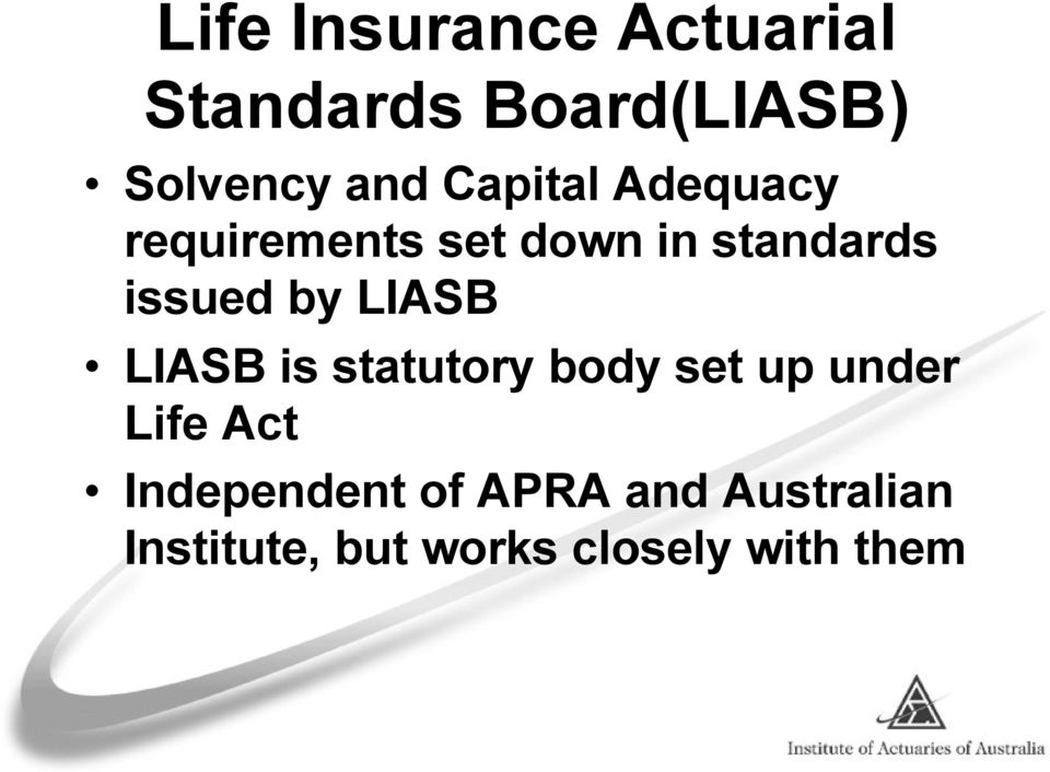 LIASB LIASB is statutory body set up under Life Act