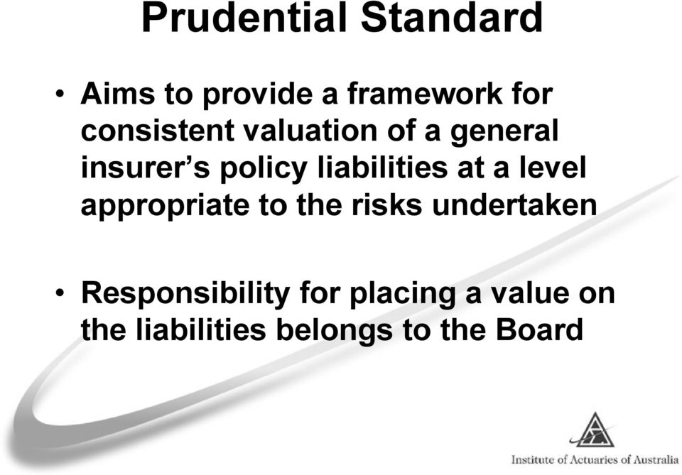 liabilities at a level appropriate to the risks undertaken
