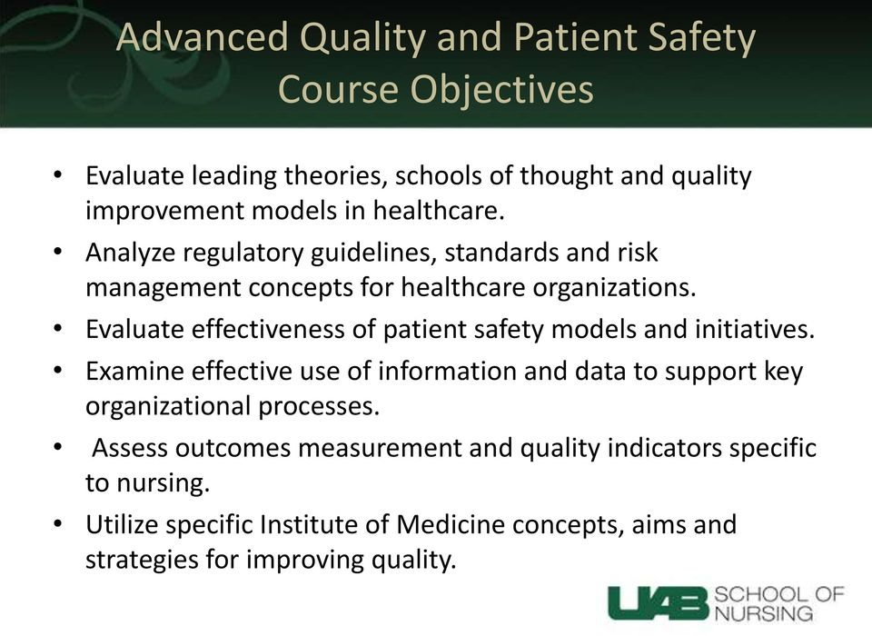 Evaluate effectiveness of patient safety models and initiatives.