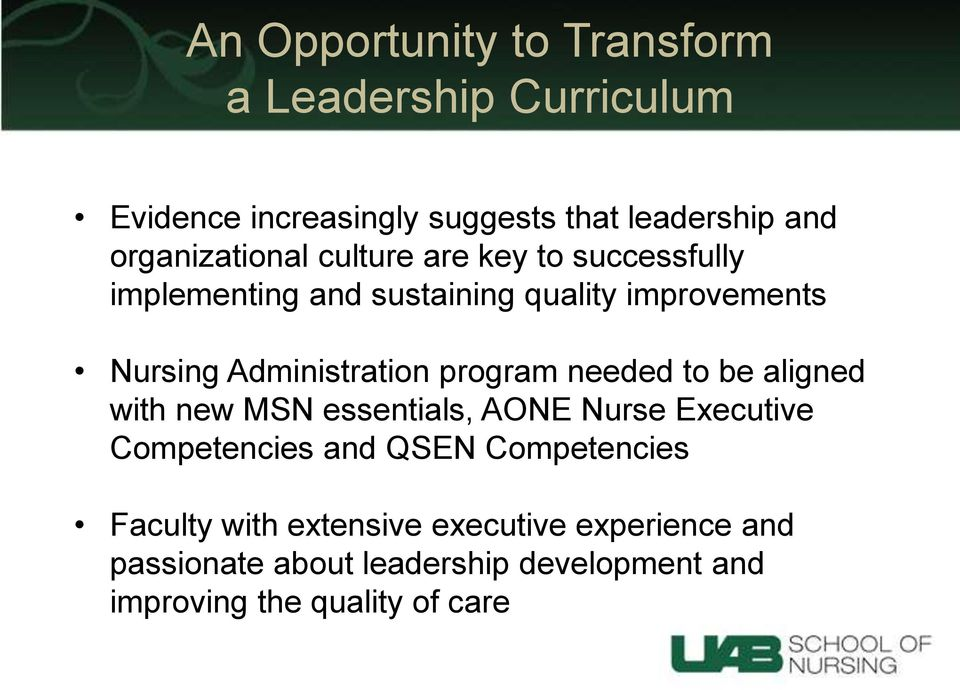 Administration program needed to be aligned with new MSN essentials, AONE Nurse Executive Competencies and QSEN