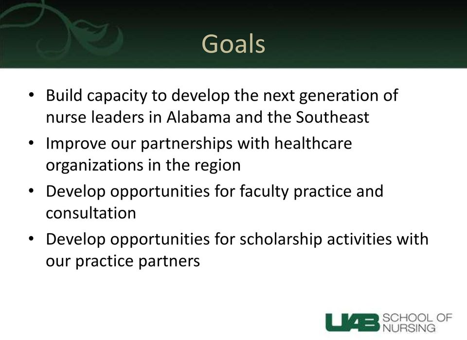 organizations in the region Develop opportunities for faculty practice and