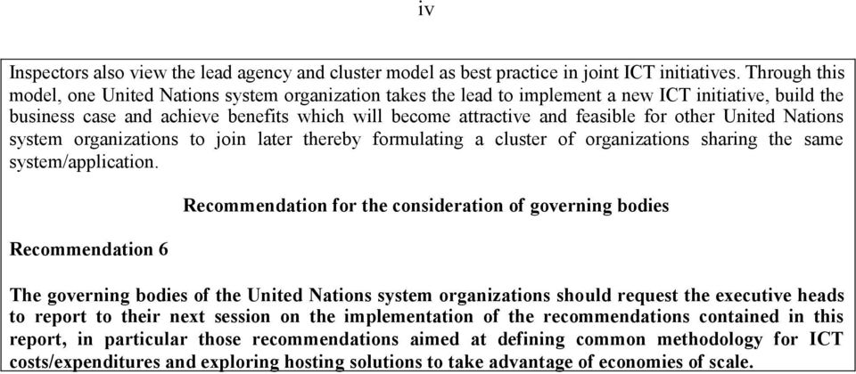 other United Nations system organizations to join later thereby formulating a cluster of organizations sharing the same system/application.