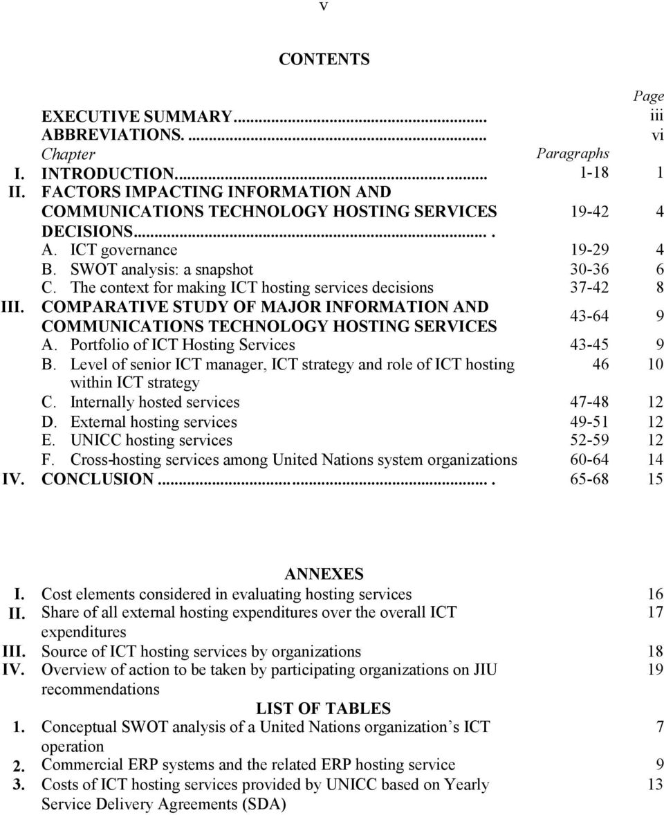 The context for making ICT hosting services decisions 37-42 8 III. COMPARATIVE STUDY OF MAJOR INFORMATION AND COMMUNICATIONS TECHNOLOGY HOSTING SERVICES 43-64 9 A.