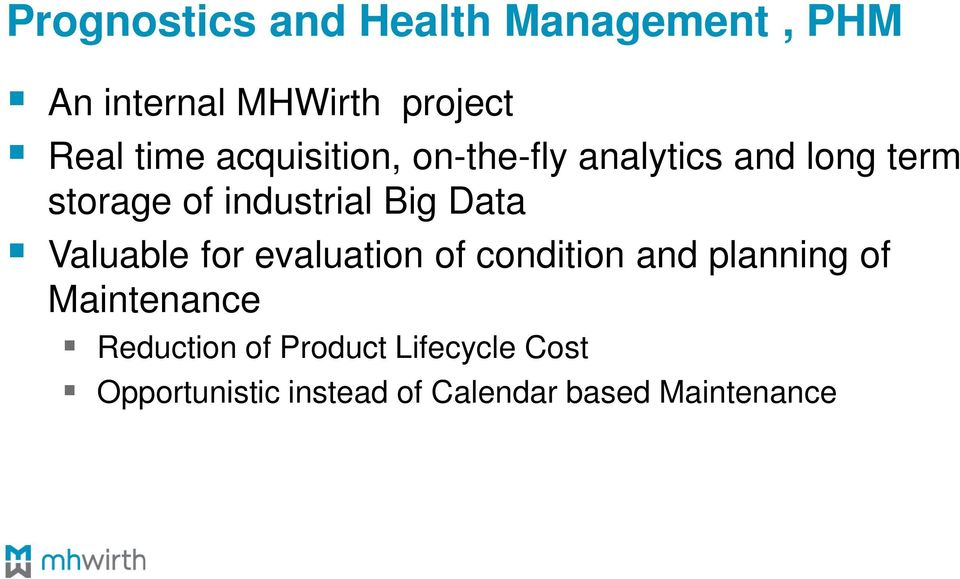 Data Valuable for evaluation of condition and planning of Maintenance