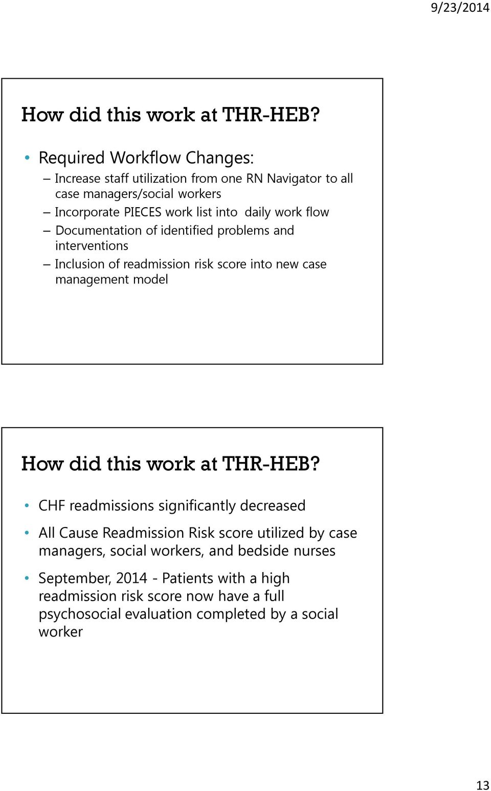 work flow Documentation of identified problems and interventions Inclusion of readmission risk score into new case management model  CHF readmissions