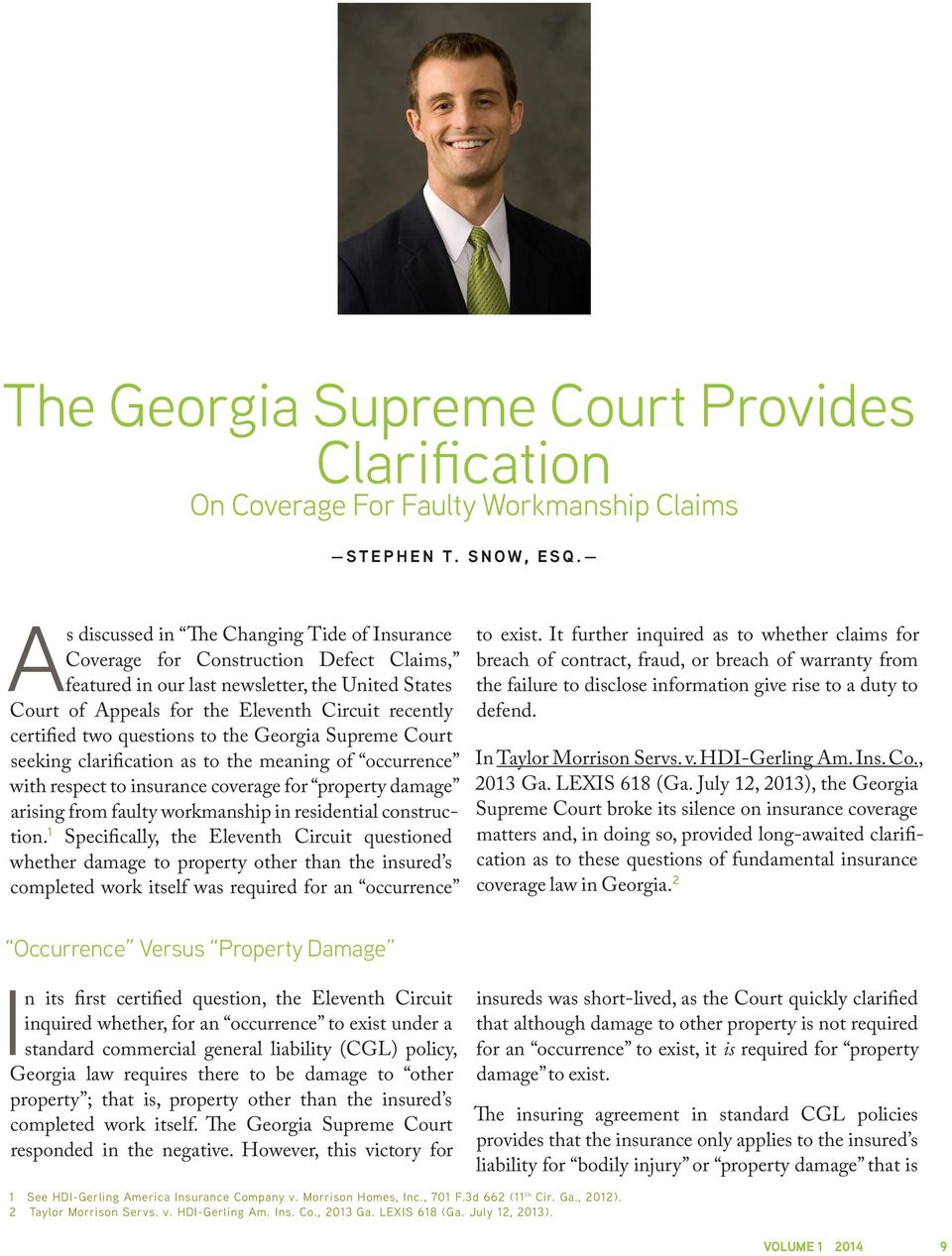 two questions to the Georgia Supreme Court seeking clarification as to the meaning of occurrence with respect to insurance coverage for property damage arising from faulty workmanship in residential