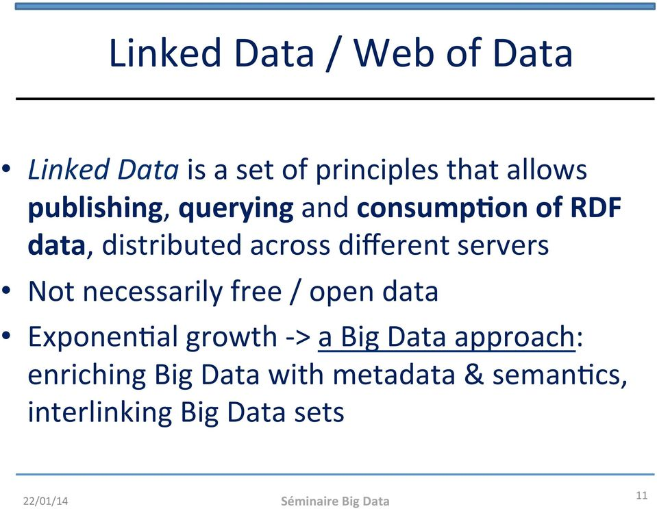 necessarily free / open data ExponenHal growth - > a Big Data approach: enriching