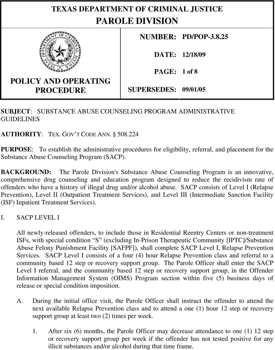 224 PURPOSE: To establish the administrative procedures for eligibility, referral, and placement for the Substance Abuse Counseling Program (SACP).