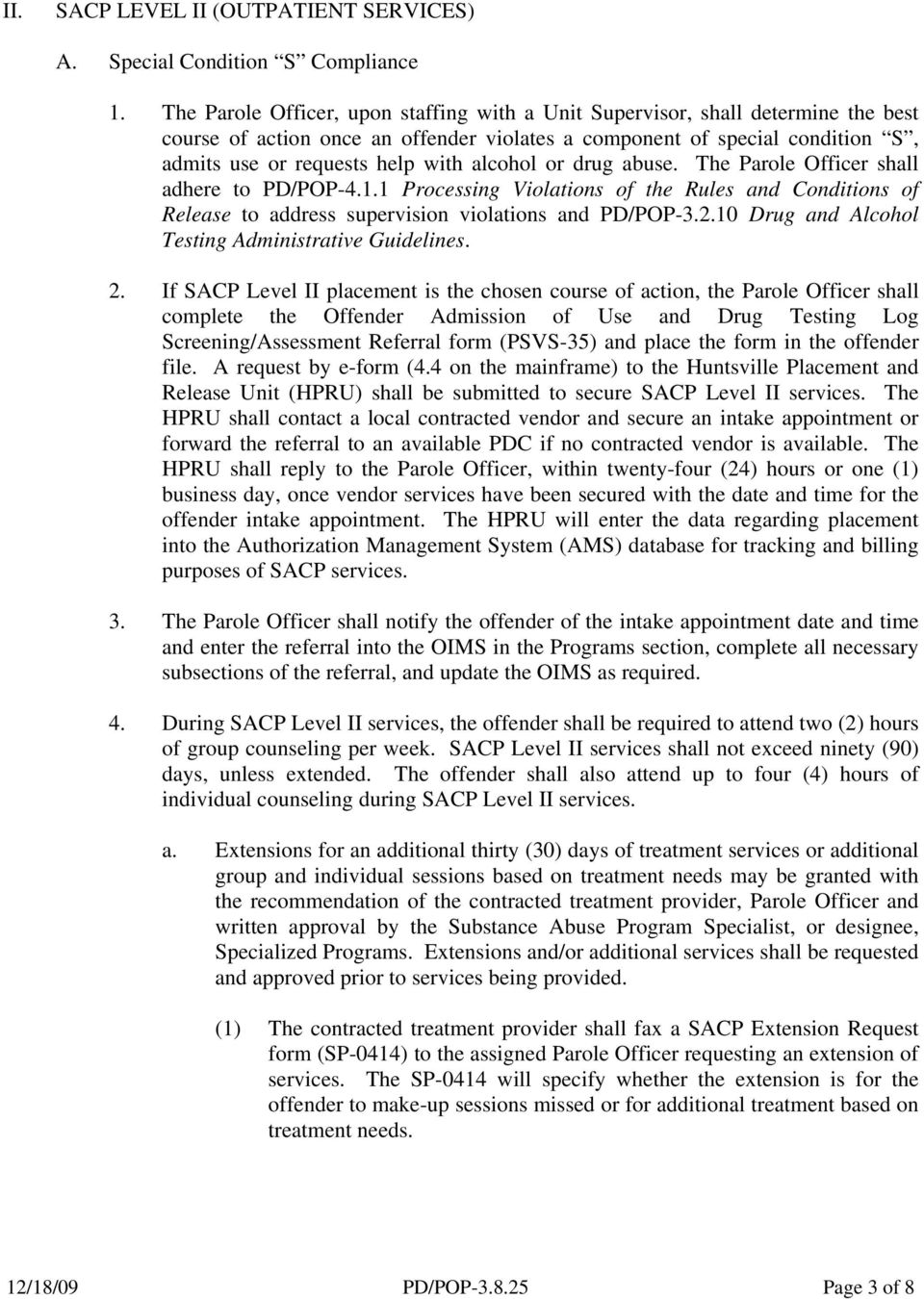 alcohol or drug abuse. The Parole Officer shall adhere to PD/POP-4.1.1 Processing Violations of the Rules and Conditions of Release to address supervision violations and PD/POP-3.2.