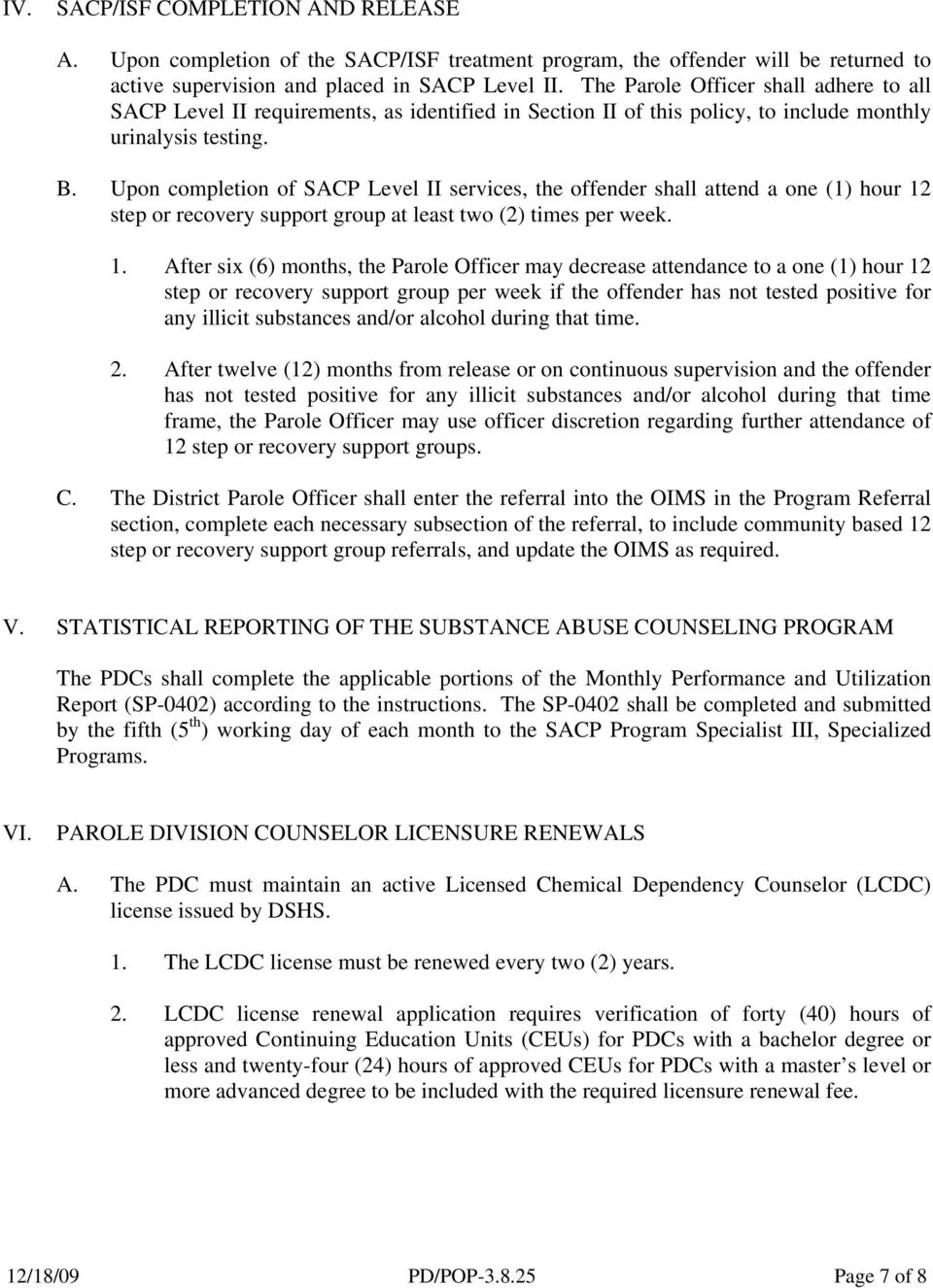 Upon completion of SACP Level II services, the offender shall attend a one (1) hour 12