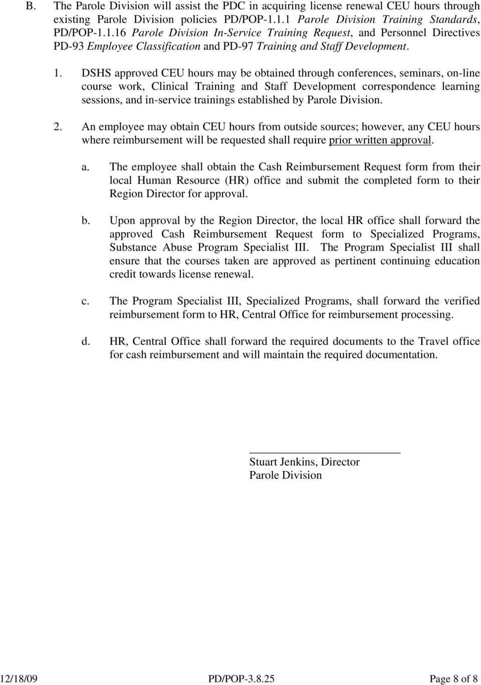 DSHS approved CEU hours may be obtained through conferences, seminars, on-line course work, Clinical Training and Staff Development correspondence learning sessions, and in-service trainings
