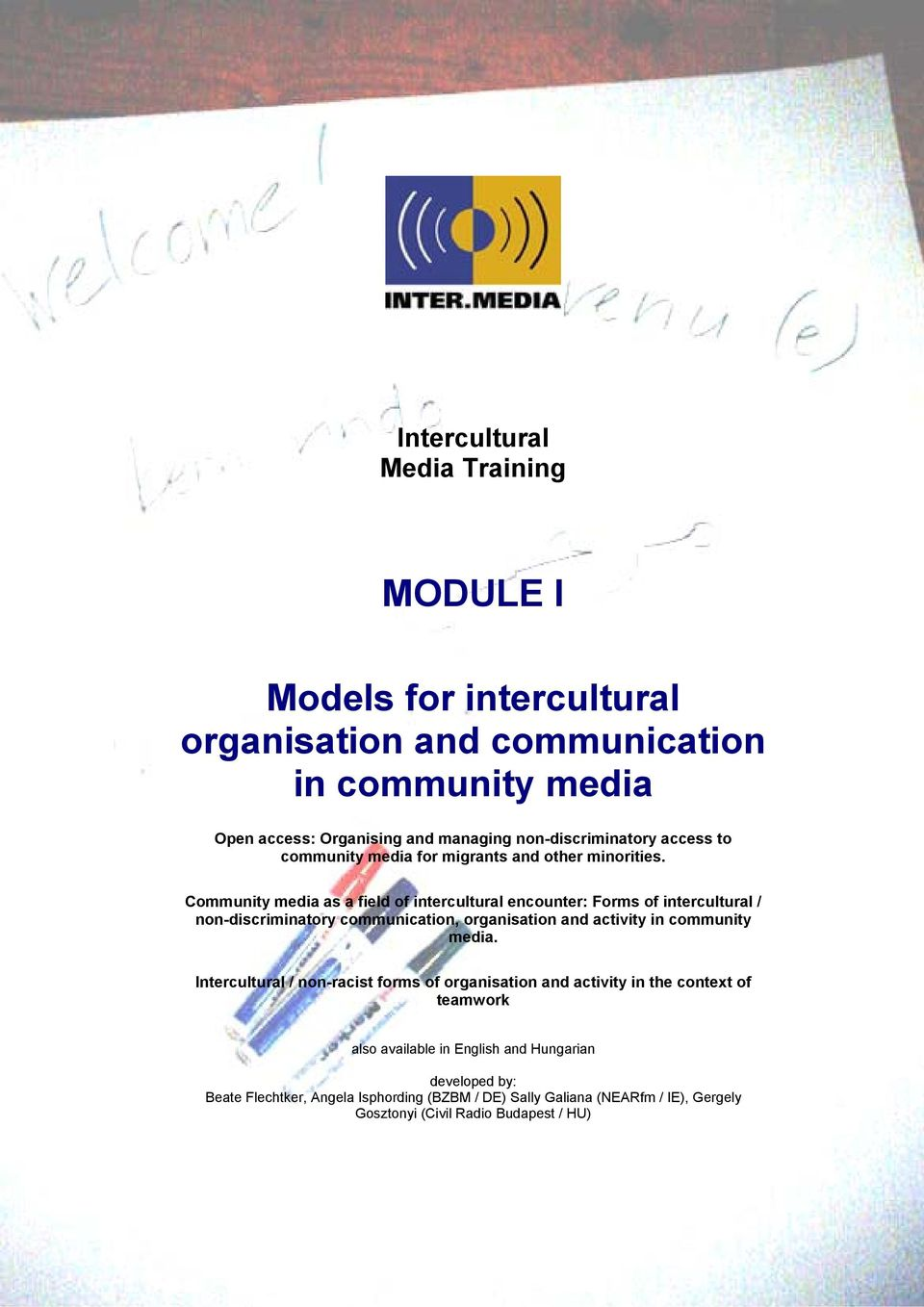 Community media as a field of intercultural encounter: Forms of intercultural / non-discriminatory communication, organisation and activity in community media.