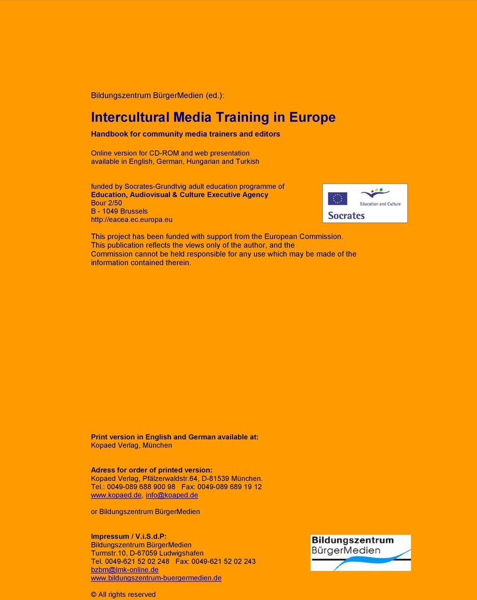 by Socrates-Grundtvig adult education programme of Education, Audiovisual & Culture Executive Agency Bour 2/50 B - 1049 Brussels http://eacea.ec.europa.