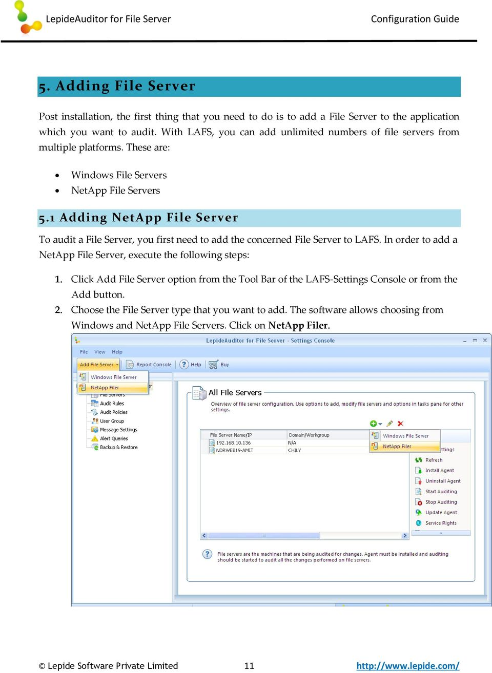 1 Adding NetApp File Server To audit a File Server, you first need to add the concerned File Server to LAFS. In order to add a NetApp File Server, execute the following steps: 1.