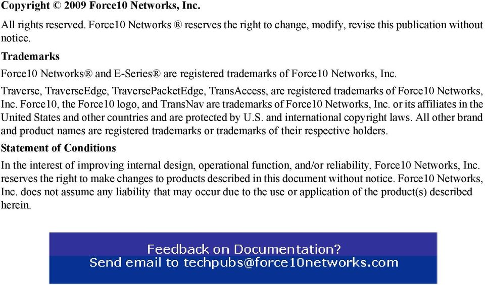 Traverse, TraverseEdge, TraversePacketEdge, TransAccess, are registered trademarks of Force10 Networks, Inc. Force10, the Force10 logo, and TransNav are trademarks of Force10 Networks, Inc.
