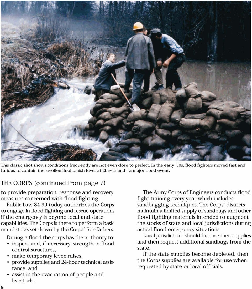 THE CORPS (continued from page 7) to provide preparation, response and recovery measures concerned with flood fighting.