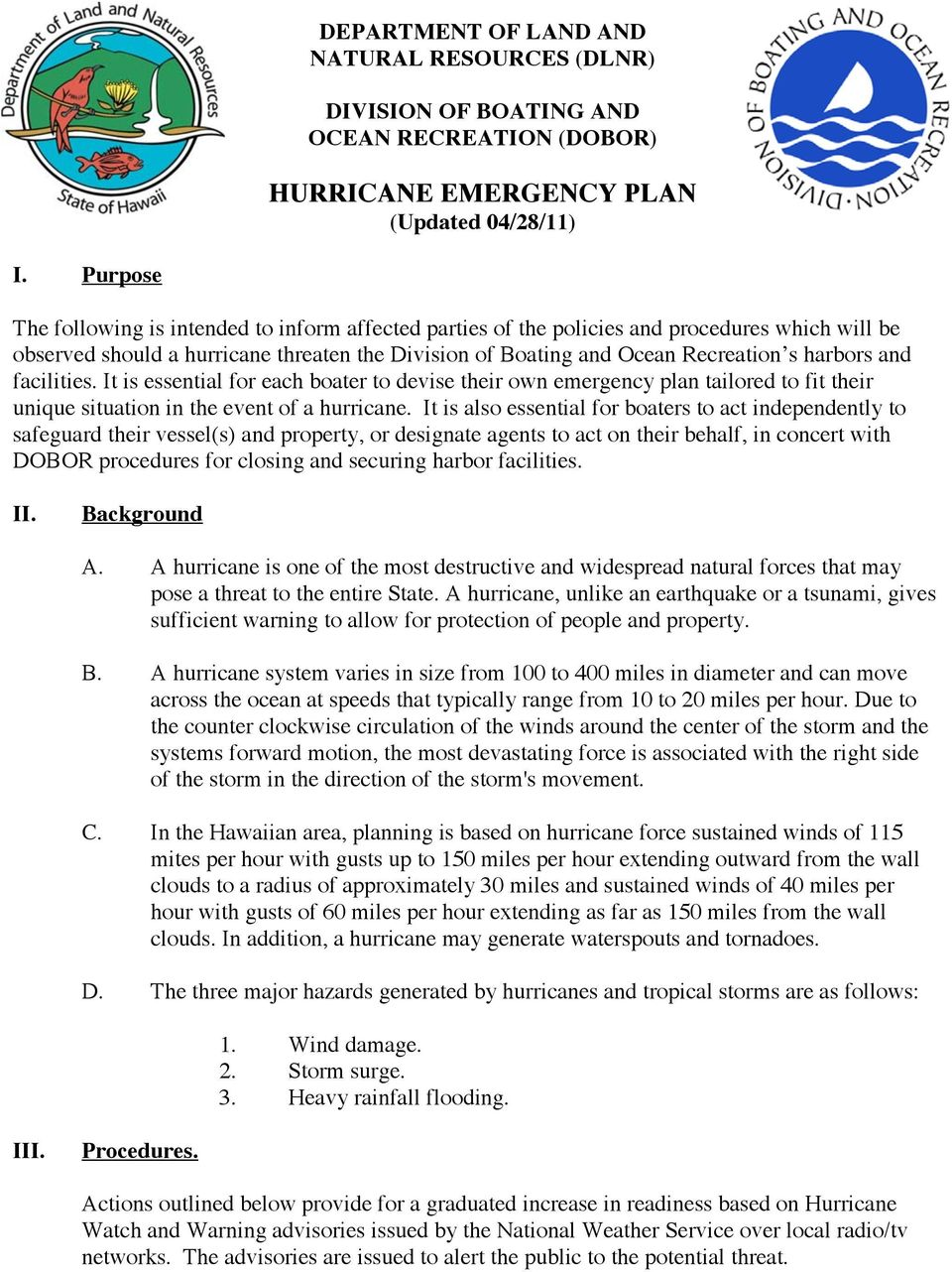 and facilities. It is essential for each boater to devise their own emergency plan tailored to fit their unique situation in the event of a hurricane.