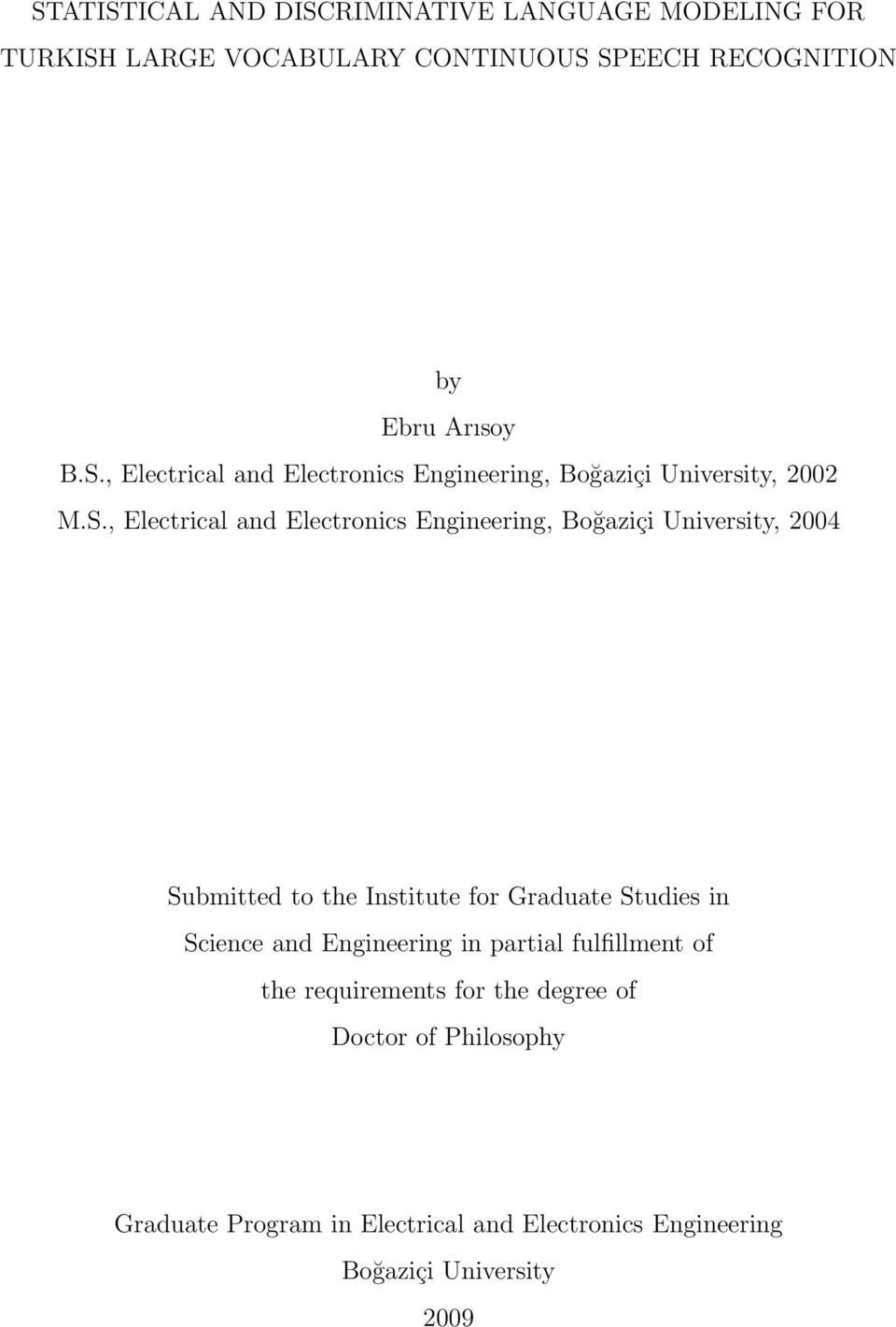Science and Engineering in partial fulfillment of the requirements for the degree of Doctor of Philosophy Graduate Program in