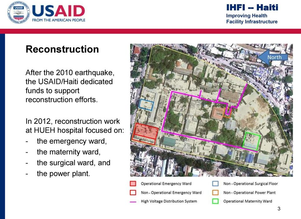 In 2012, reconstruction work at HUEH hospital focused on: - the