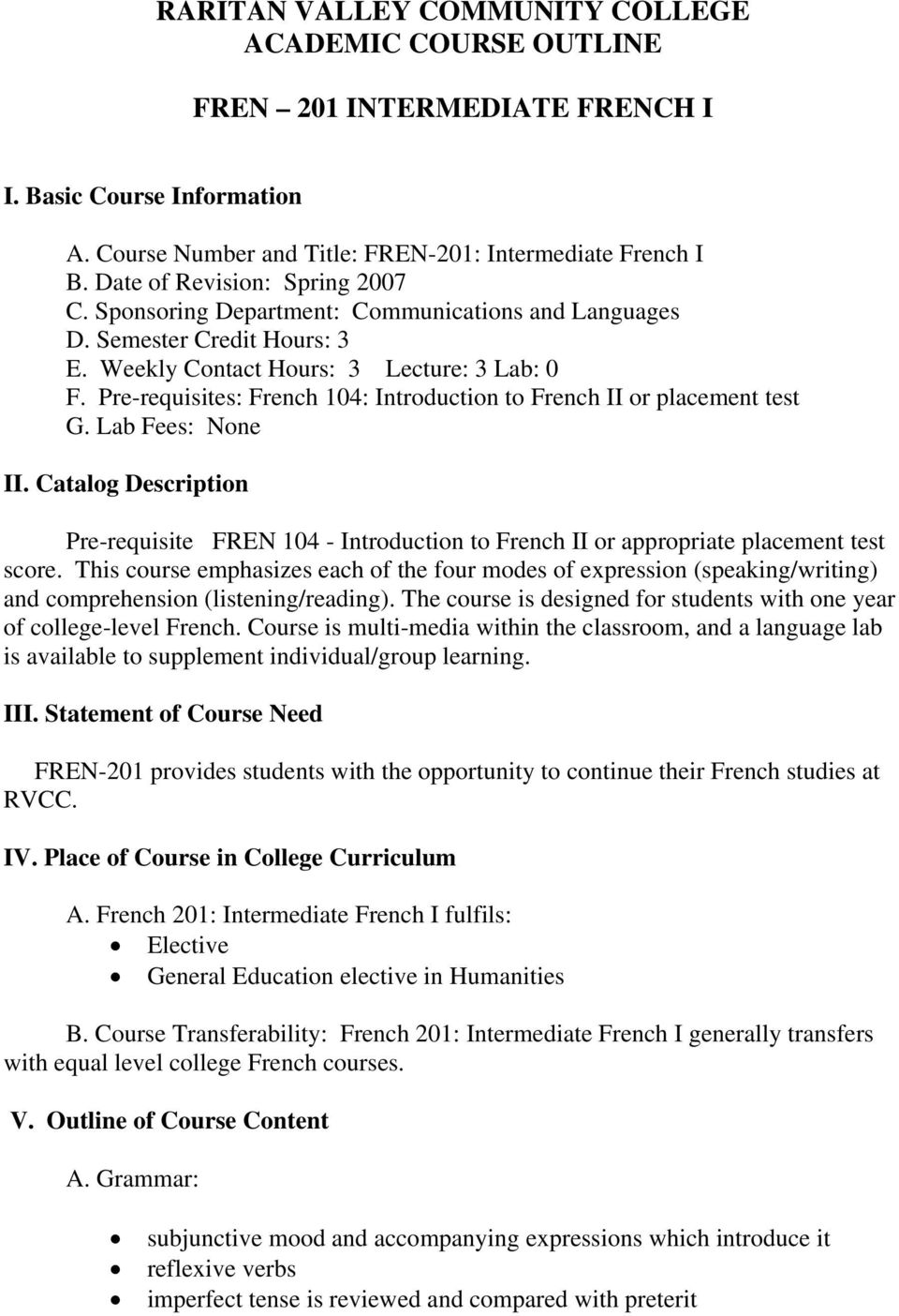 Pre-requisites: French 104: Introduction to French II or placement test G. Lab Fees: None II.