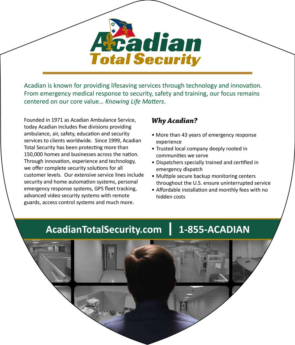 Founded in 1971 as Acadian Ambulance Service, today Acadian includes five divisions providing ambulance, air, safety, education and security services to clients worldwide.