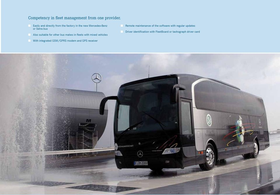 for other bus makes in fleets with mixed vehicles Remote maintenance of the software