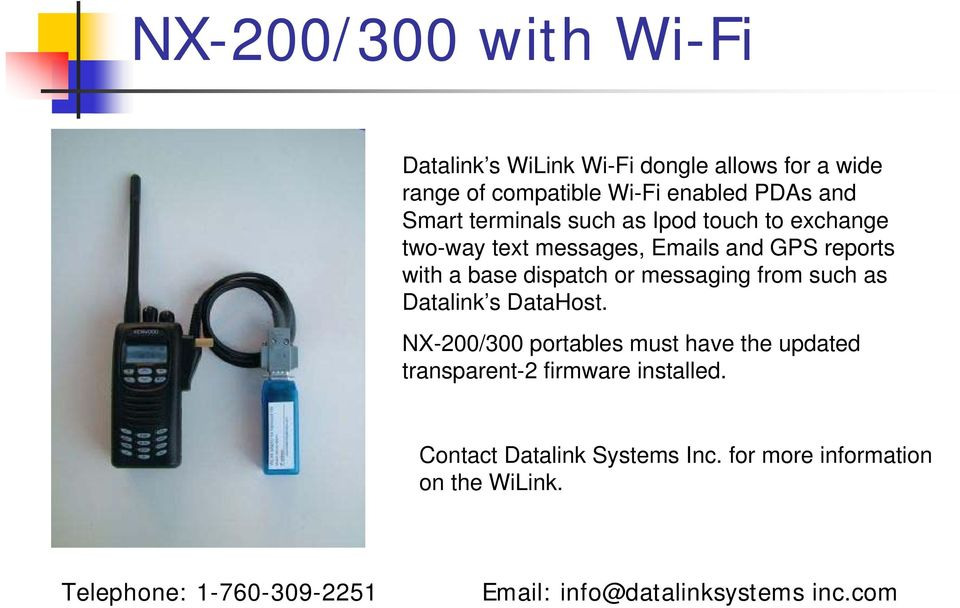 messaging from such as Datalink s DataHost. NX-200/300 portables must have the updated transparent-2 firmware installed.