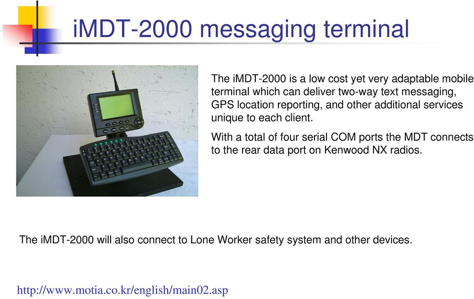 With a total of four serial COM ports the MDT connects to the rear data port on Kenwood NX radios.