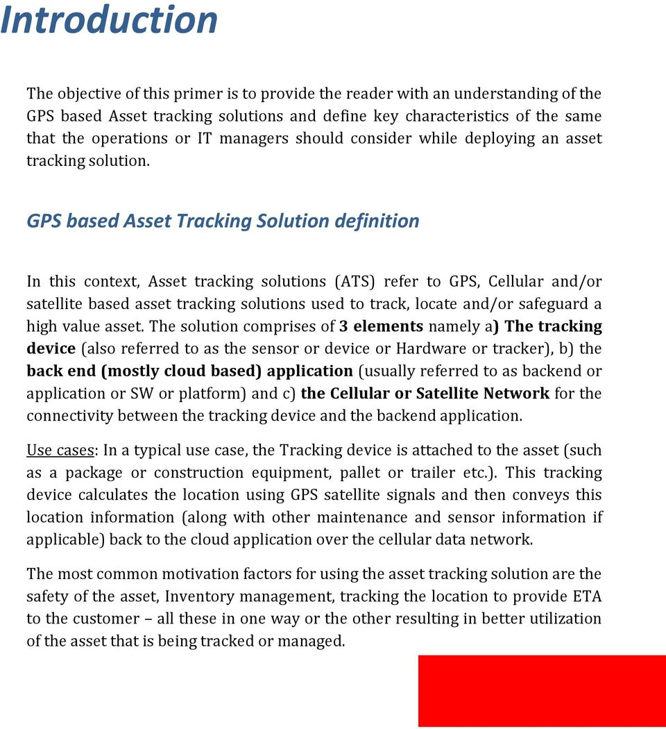 GPS based Asset Tracking Solution definition In this context, Asset tracking solutions (ATS) refer to GPS, Cellular and/or satellite based asset tracking solutions used to track, locate and/or