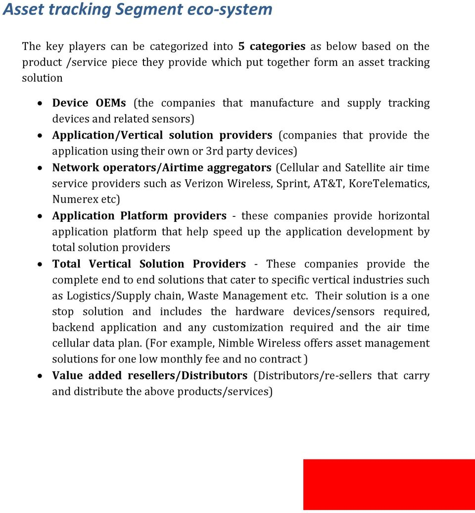 party devices) Network operators/airtime aggregators (Cellular and Satellite air time service providers such as Verizon Wireless, Sprint, AT&T, KoreTelematics, Numerex etc) Application Platform