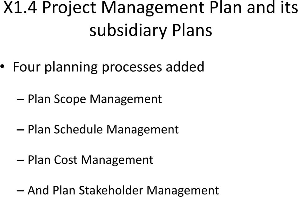 added Plan Scope Management Plan Schedule