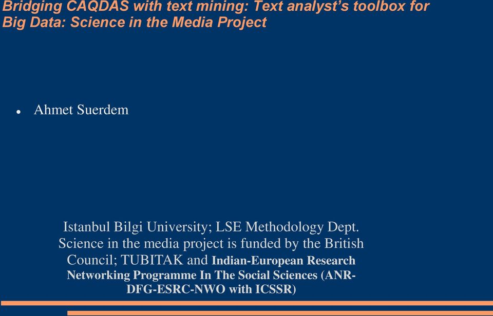 Science in the media project is funded by the British Council; TUBITAK and