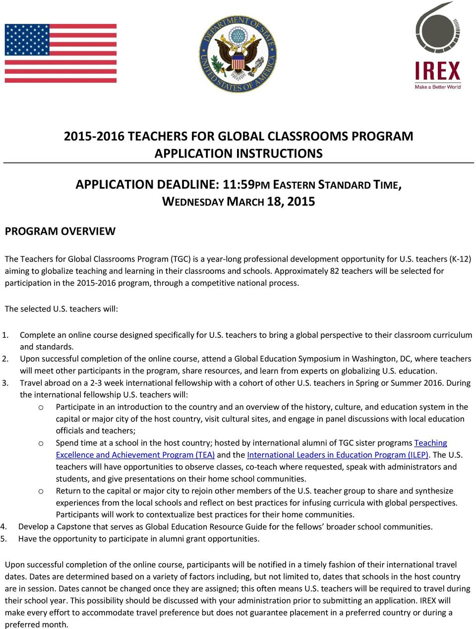 Approximately 82 teachers will be selected for participation in the 2015 2016 program, through a competitive national process. The selected U.S. teachers will: 1.