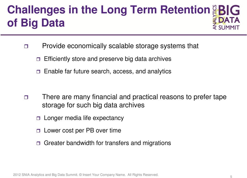 analytics There are many financial and practical reasons to prefer tape storage for such big data