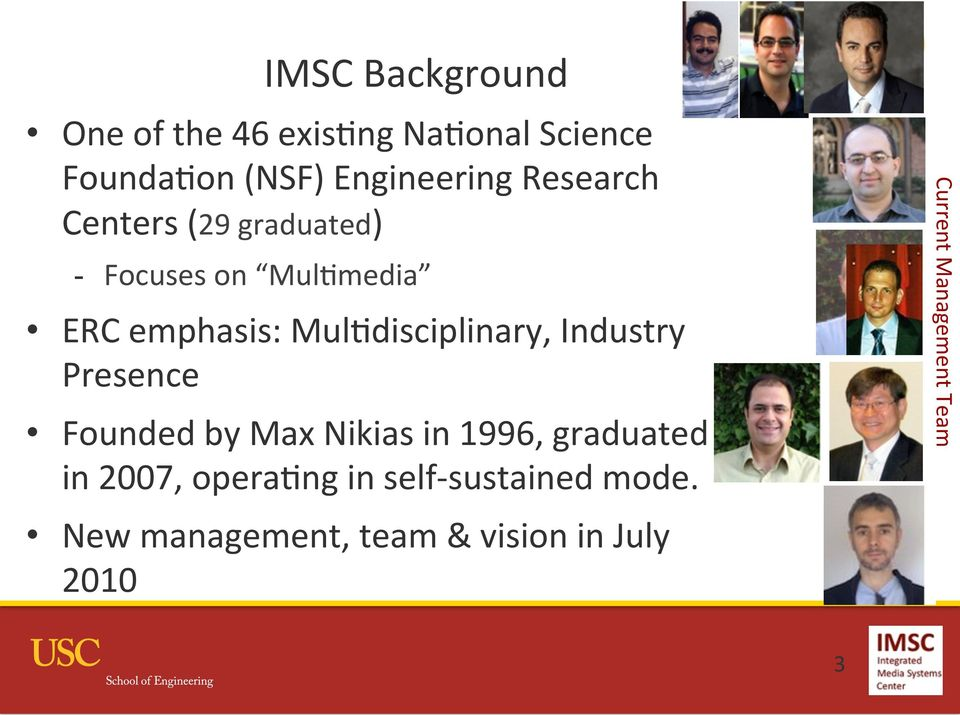 MulNdisciplinary, Industry Presence Founded by Max Nikias in 1996, graduated in