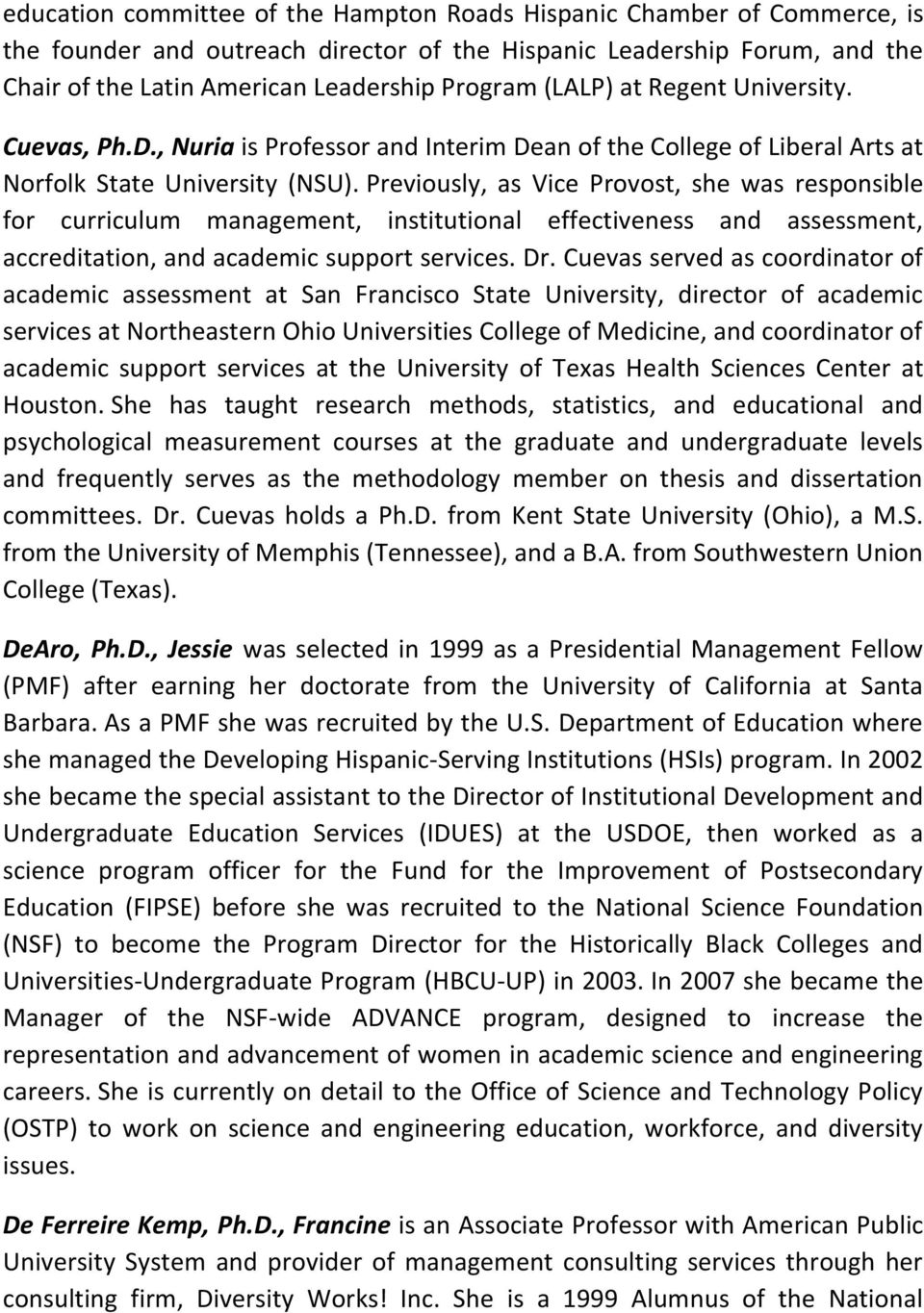 Previously, as Vice Provost, she was responsible for curriculum management, institutional effectiveness and assessment, accreditation, and academic support services. Dr.