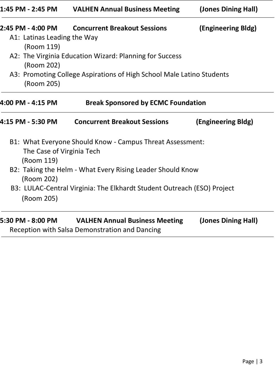 PM Concurrent Breakout Sessions (Engineering Bldg) B1: What Everyone Should Know - Campus Threat Assessment: The Case of Virginia Tech (Room 119) B2: Taking the Helm - What Every Rising Leader Should