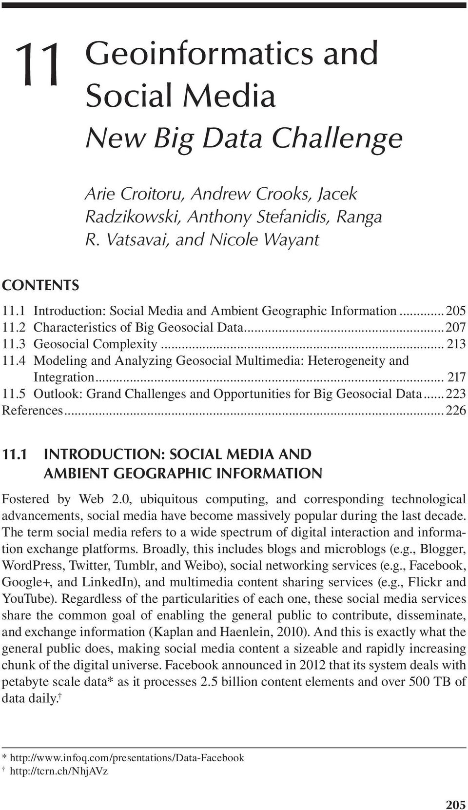 4 Modeling and Analyzing Geosocial Multimedia: Heterogeneity and Integration... 217 11.5 Outlook: Grand Challenges and Opportunities for Big Geosocial Data...223 References...226 11.
