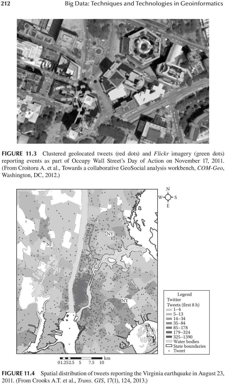 (From Croitoru A. et al., Towards a collaborative GeoSocial analysis workbench, COM-Geo, Washington, DC, 2012.) W N E S NY NJ 01.252.5 5 7.