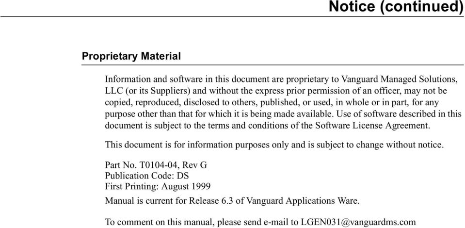 Use of software described in this document is subject to the terms and conditions of the Software License Agreement.
