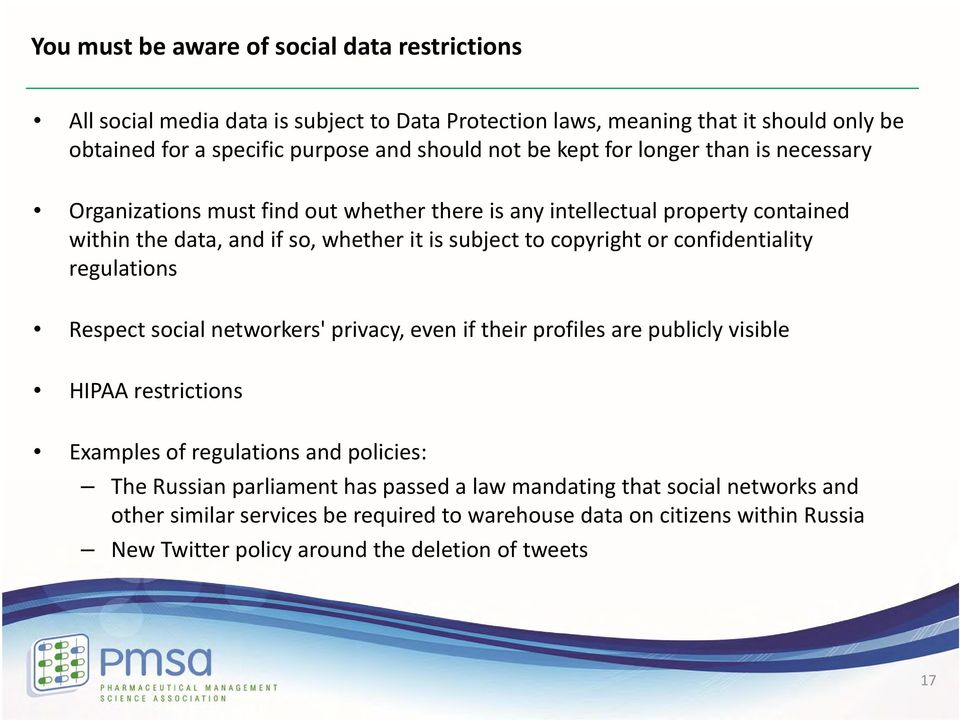 confidentiality regulations Respect social networkers' privacy, even if their profiles are publicly visible HIPAA restrictions Examples of regulations and policies: The Russian