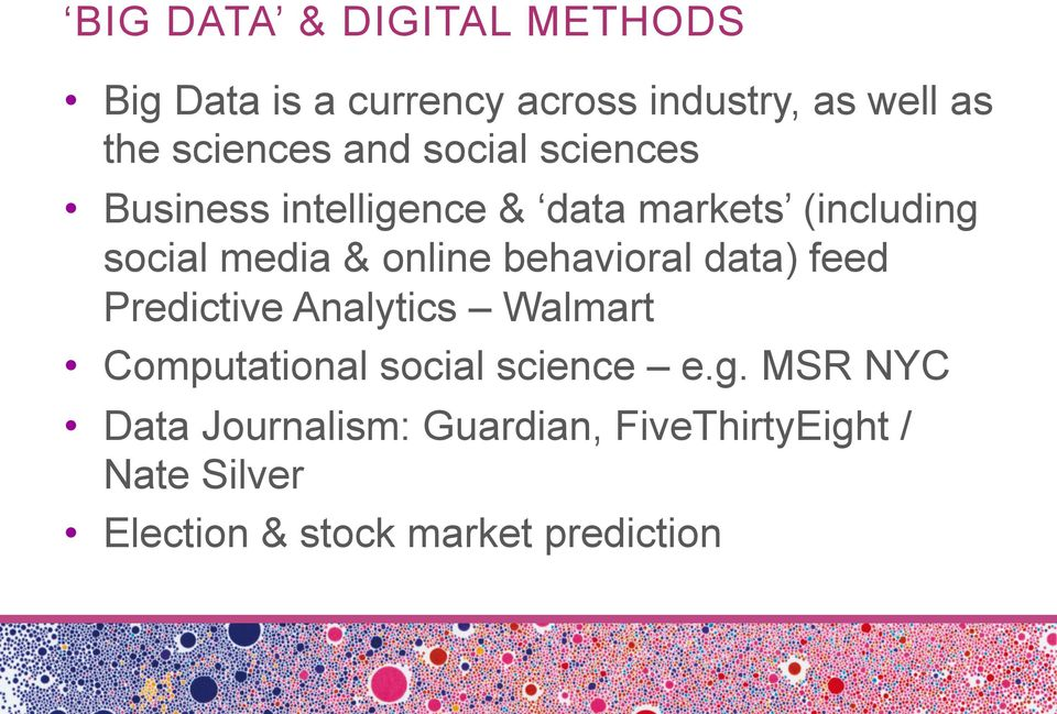 behavioral data) feed Predictive Analytics Walmart Computational social science e.g.