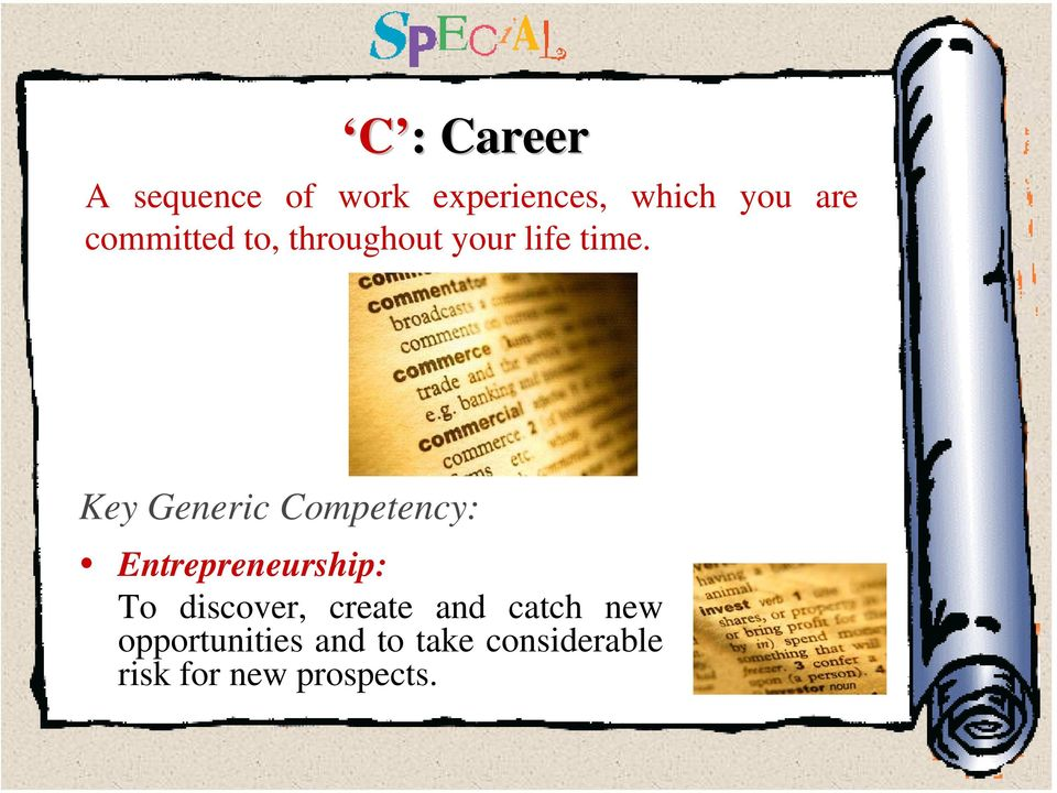 Key Generic Competency: Entrepreneurship: To discover,