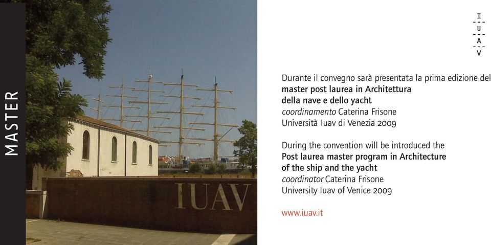Venezia 2009 During the convention will be introduced the Post laurea master program in