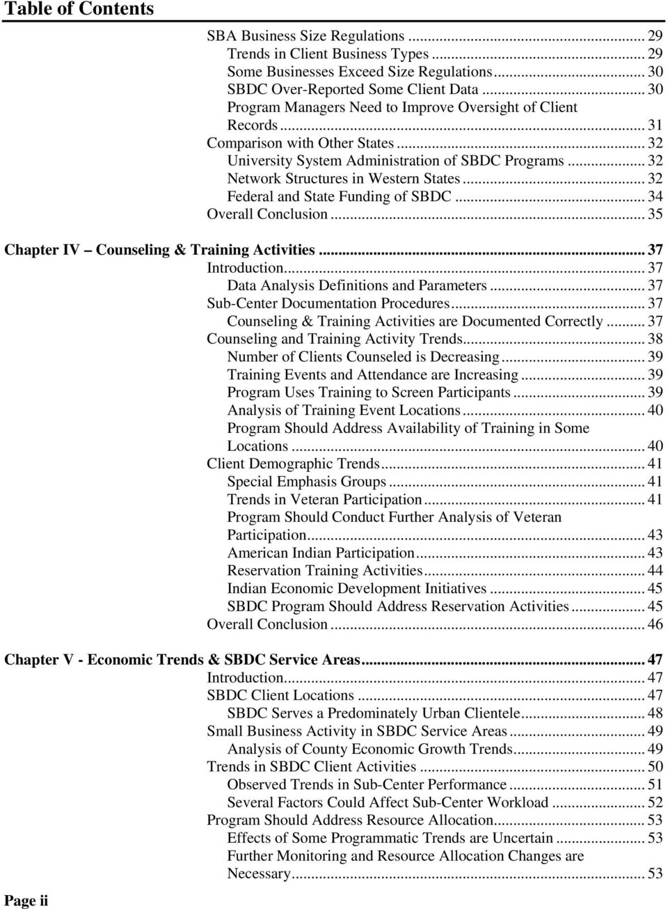 .. 32 Federal and State Funding of SBDC... 34 Overall Conclusion... 35 Chapter IV Counseling & Training Activities... 37 Introduction... 37 Data Analysis Definitions and Parameters.