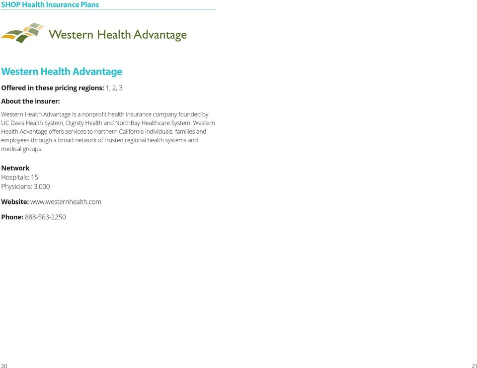 Western Health Advantage offers services to northern California individuals, families and employees through a broad network of