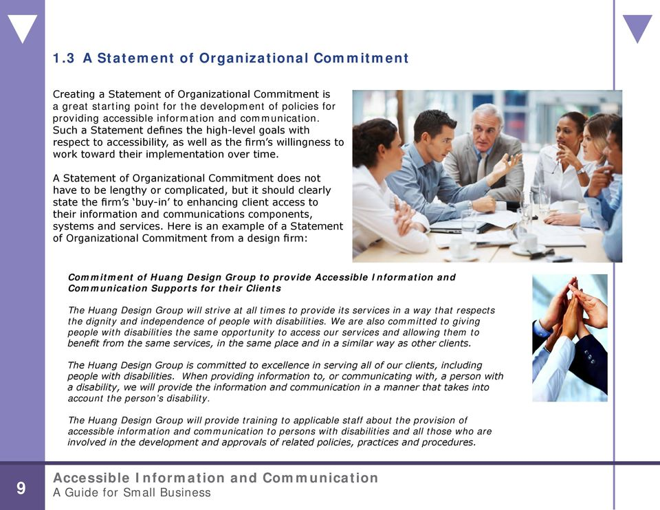 A Statement of Organizational Commitment does not have to be lengthy or complicated, but it should clearly state the firm s buy-in to enhancing client access to their information and communications